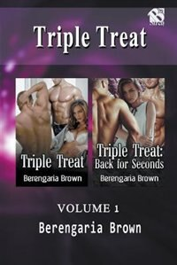 Triple Treat, Volume 1 [Triple Treat: Triple Treat: Back for Seconds] by Berengaria Brown