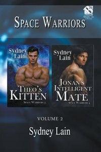 Space Warriors, Volume 2 [Theo's Kitten: Jonan's Intelligent Mate] (Siren Publishing Classic ManLove) by Sydney Lain