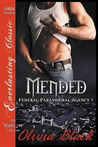Mended [Federal Paranormal Agency 8] (Siren Publishing Everlasting Classic ManLove) by Olivia Black