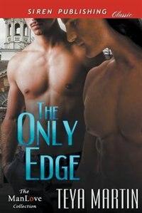 The Only Edge (Siren Publishing Classic ManLove) de Teya Martin