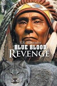 Blue Blood Revenge by R.R. Woodruff
