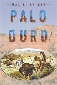 Palo Duro by Max L Knight