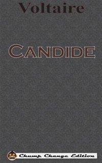 Candide (Chump Change Edition) by Voltaire