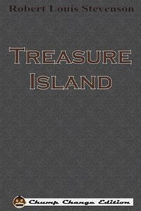 Treasure Island (Chump Change Edition) by Robert Louis Stevenson