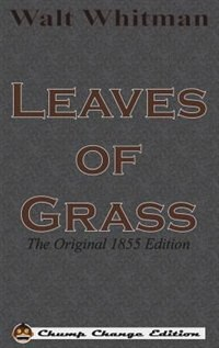 Leaves of Grass: The Original 1855 Edition (Chump Change Edition) by Walt Whitman