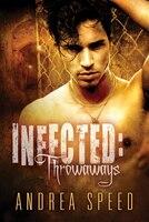 Infected: Throwaways: Throwaways