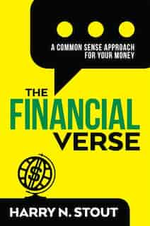 The Financialverse: A Common Sense Approach For Your Money by Harry N. Stout