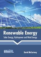 Renewable Energy: Solar Energy, Hydropower And Wind Energy