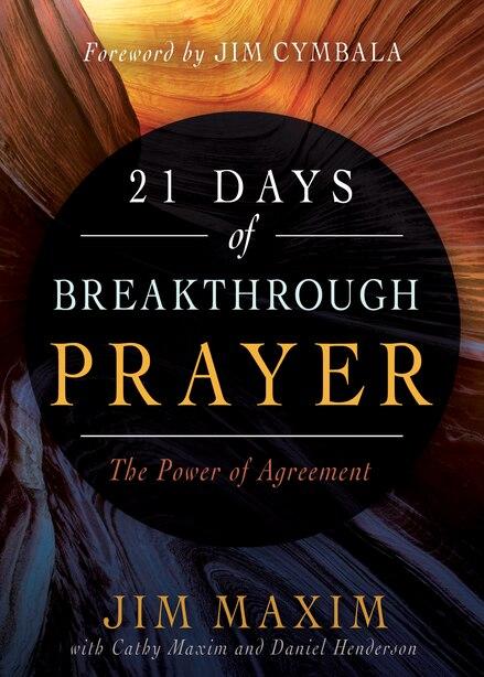 21 Days Of Breakthrough Prayer: The Power Of Agreement by Jim Maxim