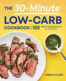 The 30-minute Low-carb Cookbook by Pamela Ellgen
