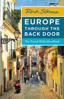 Rick Steves Europe Through The Back Door: The Travel Skills Handbook by Rick Steves