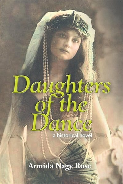 Daughters of the Dance by Armida Nagy Rose