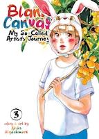 Blank Canvas: My So-called Artist's Journey (kakukaku Shikajika) Vol. 3