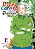 Blank Canvas: My So-called Artist's Journey (kakukaku Shikajika) Vol. 5