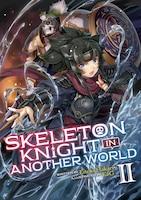 Skeleton Knight In Another World (light Novel) Vol. 2