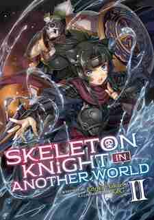 Skeleton Knight In Another World (light Novel) Vol. 2 by Ennki Hakari