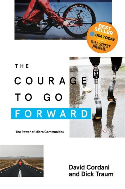 The Courage To Go Forward: The Power Of Micro Communities by David Cordani