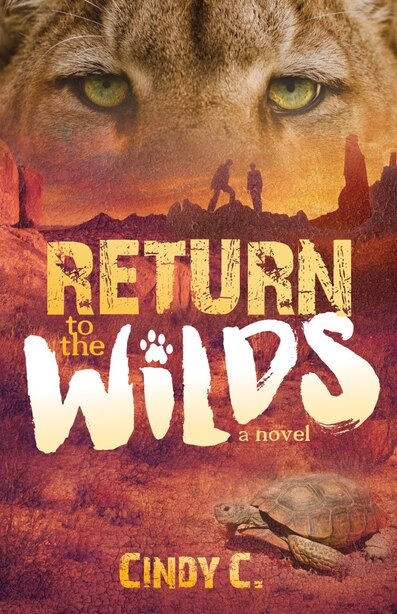 Return To The Wilds by Cindy C.