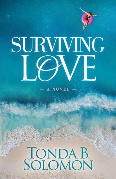 Surviving Love: A Novel by Tonda B. Solomon