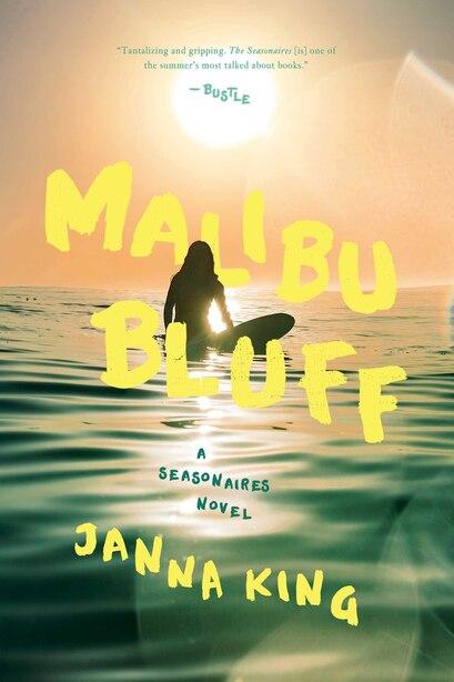 Malibu Bluff: A Seasonaires Novel by Janna King