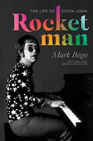 Rocket Man: The Life Of Elton John