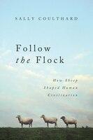 Follow the Flock: How Sheep Shaped Human Civilization
