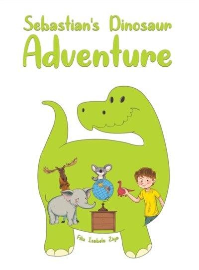 Sebastian's Dinosaur Adventure by Filiz Isabela Ziya