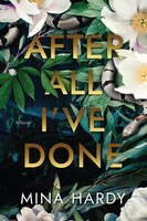 After All I've Done: A Novel