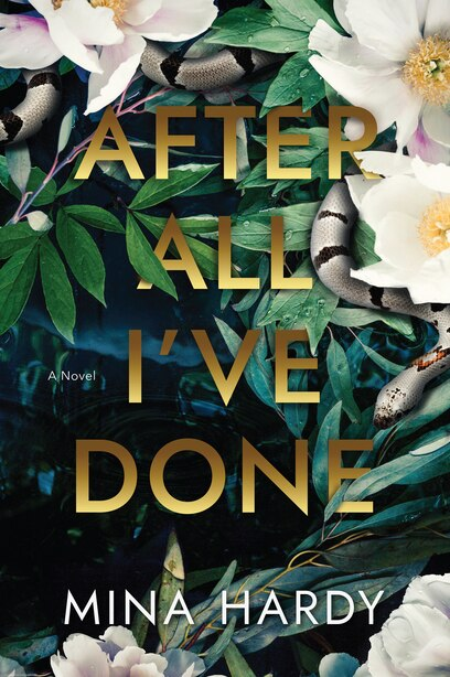 After All I've Done: A Novel by Mina Hardy
