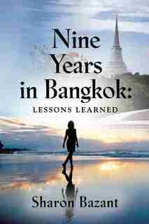 Nine Years In Bangkok: Lessons Learned by Sharon Bazant