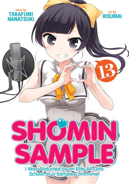Shomin Sample: I Was Abducted By An Elite All-girls School As A Sample Commoner Vol. 13 by Nanatsuki Takafumi