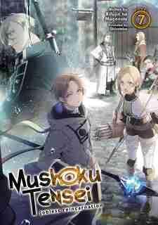 Mushoku Tensei: Jobless Reincarnation (light Novel) Vol. 7 by Rifujin Na Magonote