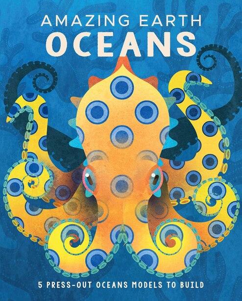 Amazing Earth: Oceans by Paul Daviz