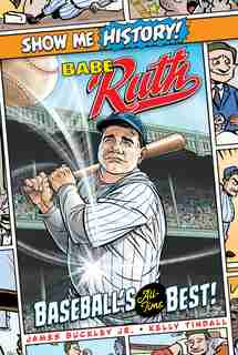 Babe Ruth: Baseball's All-time Best! by James Buckley