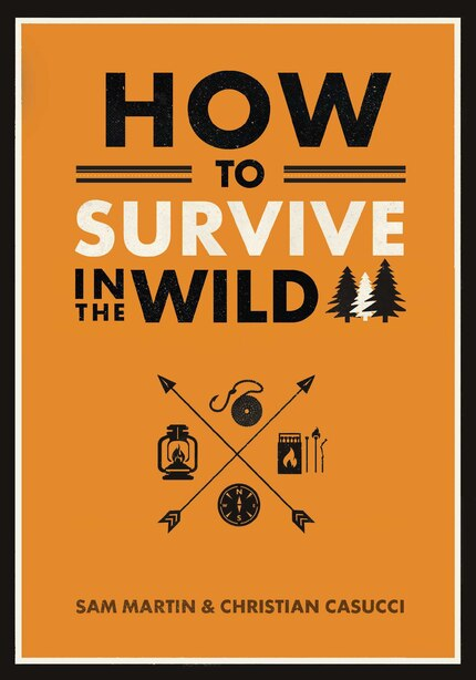 How To Survive In The Wild by Christian Casucci