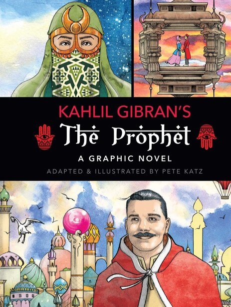 The Prophet: A Graphic Novel by Kahlil Gibran