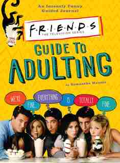 Friends Guide To Adulting by Samantha Mannis