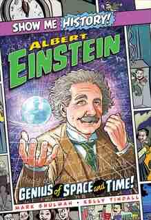 Albert Einstein: Genius of Space and Time! by Mark Shulman