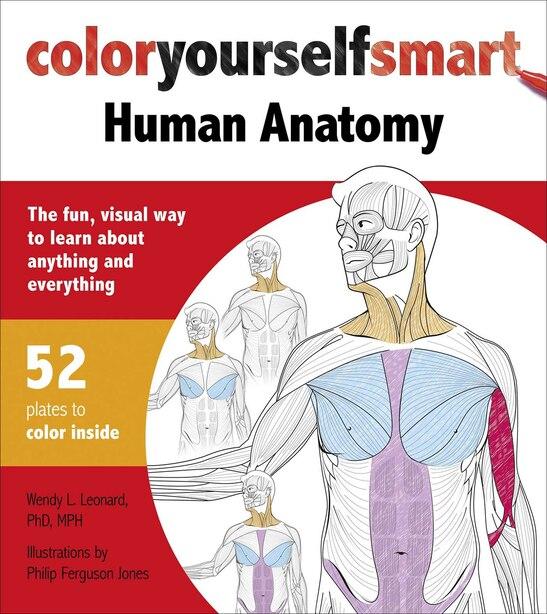 Color Yourself Smart: Human Anatomy by Wendy Leonard