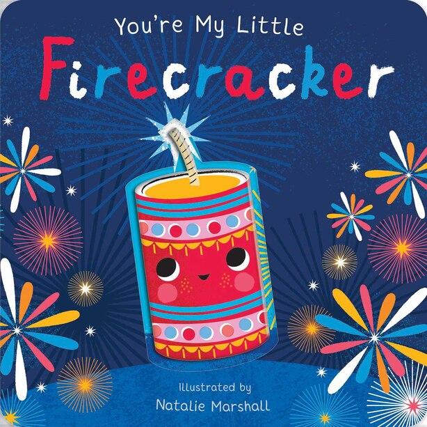 You're My Little Firecracker by Nicola Edwards