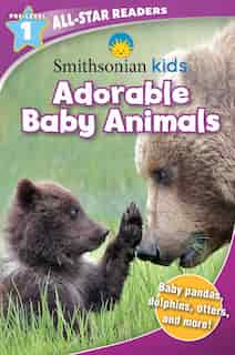 Smithsonian All-Star Readers Pre-Level 1: Adorable Baby Animals (Library Binding) by Courtney Acampora