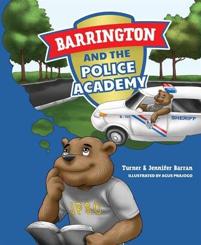 Barrington And The Police Academy by Turner J. Barran