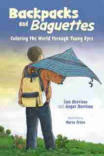 Backpacks and Baguettes: Coloring the World through Young Eyes by Sam Morrison