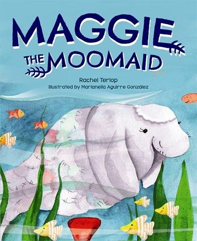 Maggie the Moomaid by Rachel Terlop