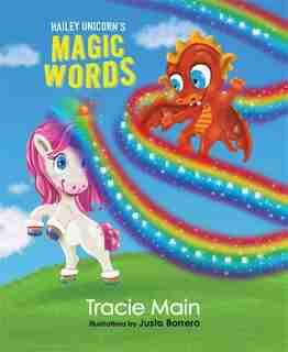 Hailey Unicorn's Magic Words by Tracie Main