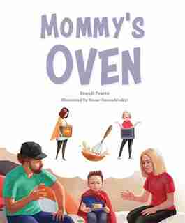 Mommy's Oven by Brandi Pearce