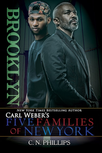 Carl Weber's: Five Families Of New York: Part 1: Brooklyn by C. N. Phillips