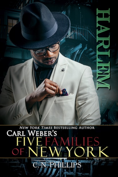 Carl Weber's: Five Familes Of New York: Part 2: Harlem by C. N. Phillips