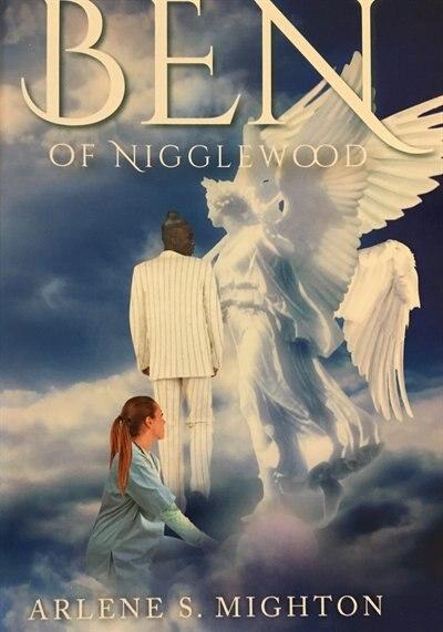 Ben Of Nigglewood by Arlene S. Mighton