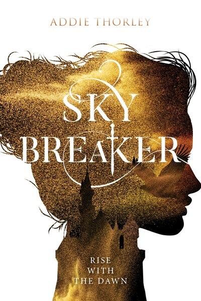 Sky Breaker by Addie Thorley